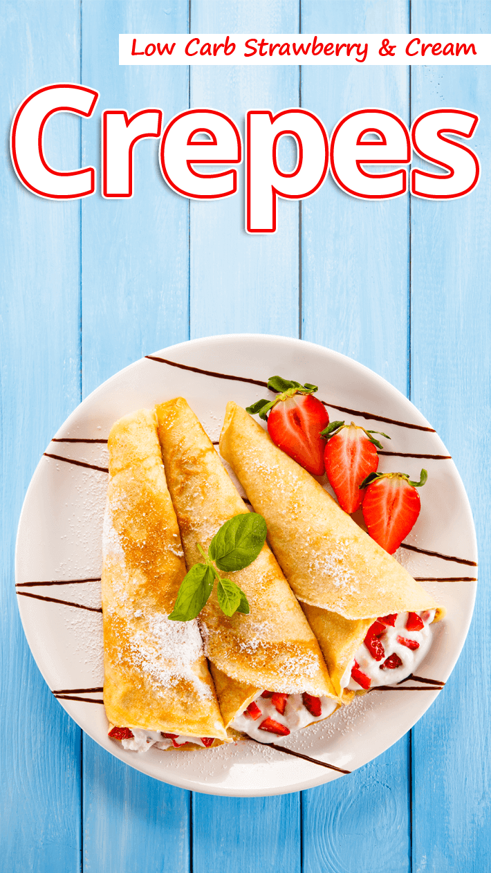 Low Carb Strawberry & Cream Crepes