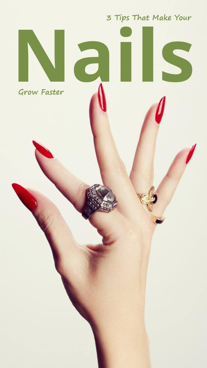 3 Tips That Make Your Nails Grow Faster