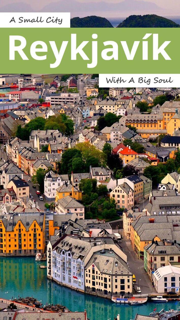 Reykjavík A Small City With A Big Soul
