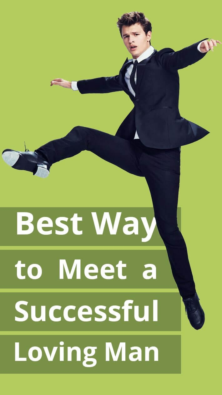Best Way to Meet a Successful Loving Man