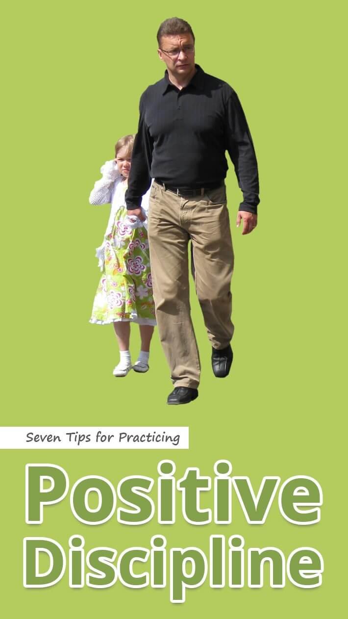 Seven Tips for Practicing Positive Discipline