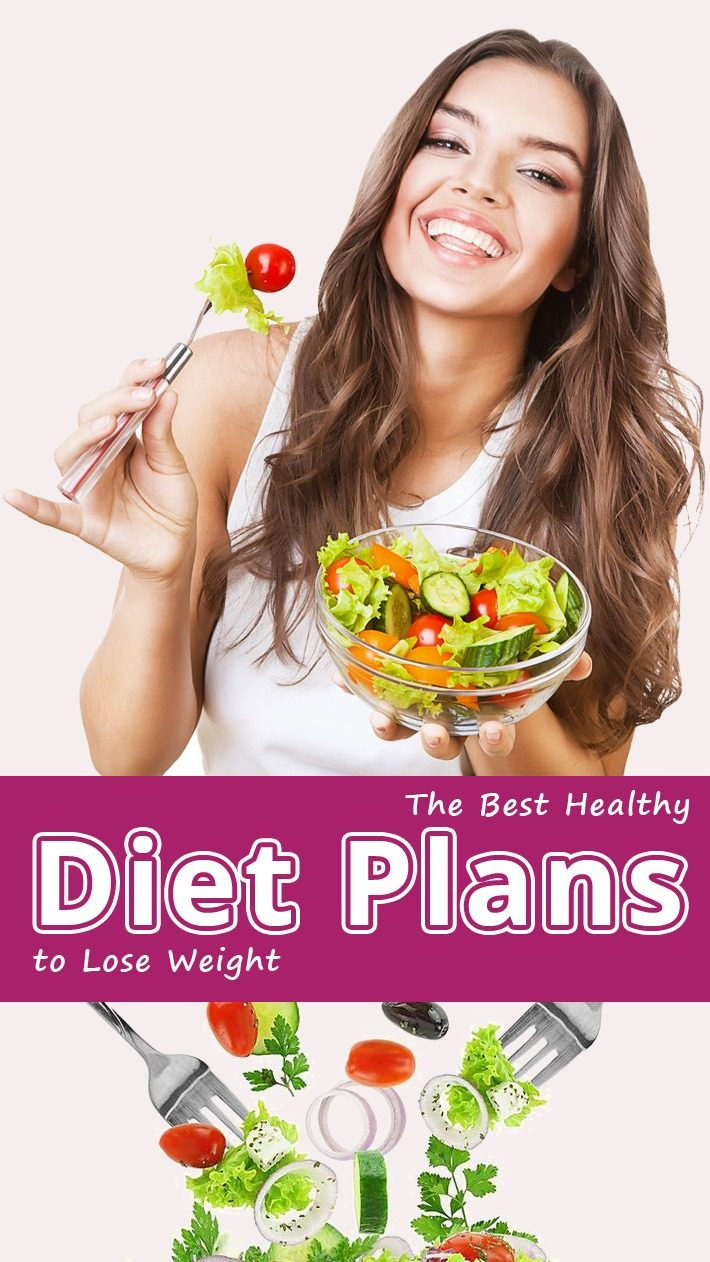 The Best Healthy Diet Plans To Lose Weight Recommended Tips