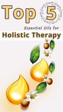Top 5 Essential Oils for Holistic Therapy